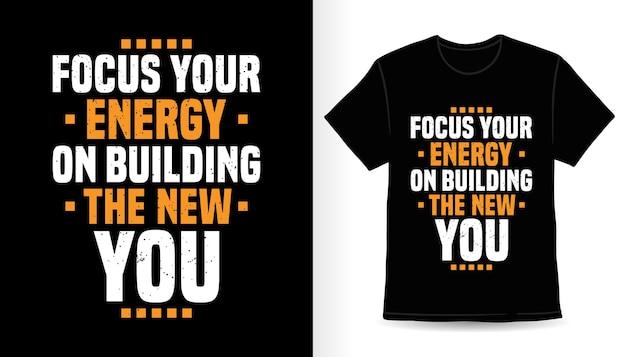 Сосредоточьте свою энергию на создании нового дизайна футболки с типографикой