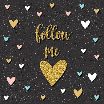 フォローしてください。手書きのレタリングパターン。デザインtシャツ、ウェディングカード、ブライダル招待状、バレンタインデーのアルバムなどの手作りの愛の引用と手描きのハートを落書き。ゴールドのテクスチャ。