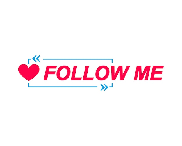 Follow me labels speech bubbles with heart icon advertising and marketing sticker