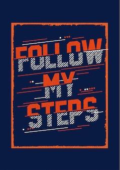 Следуйте за моими шагами