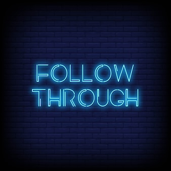 Follow through neon signs