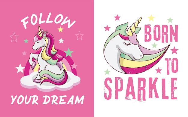 Follow your dream and born to sparkle slogan with hand drawn cute unicorn illustration.