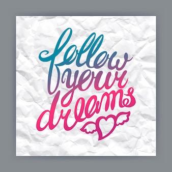 あなたの夢に従ってください-しわくちゃの紙の背景に手描きの引用