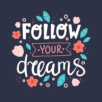 당신의 꿈, 동기 부여 인용문을 따르십시오.