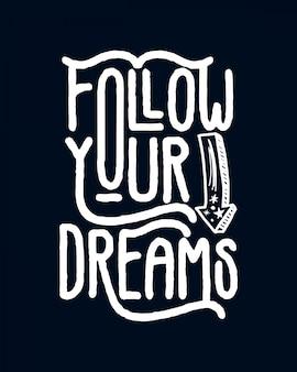 당신의 꿈을 따르십시오. 세련된 타이포그래피 레터링.