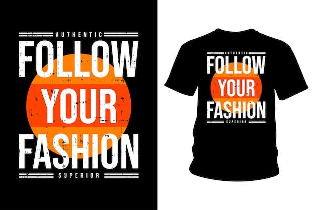 Follow your fashion slogan t shirt typography design