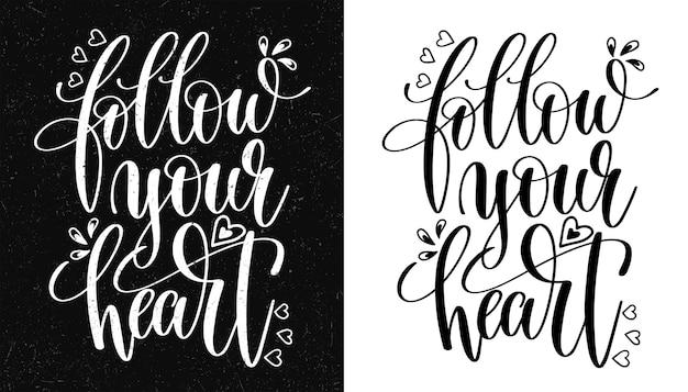 Следуй за своим сердцем. вдохновляющая цитата. нарисованная рукой винтажная иллюстрация Premium векторы