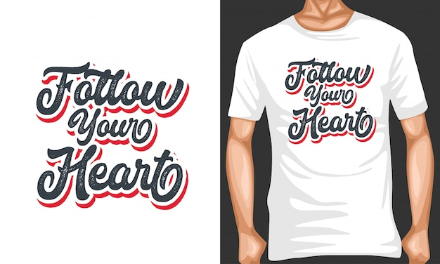 Follow your heart lettering typography quotes for t-shirt design