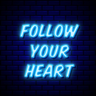 Follow your heart neon style