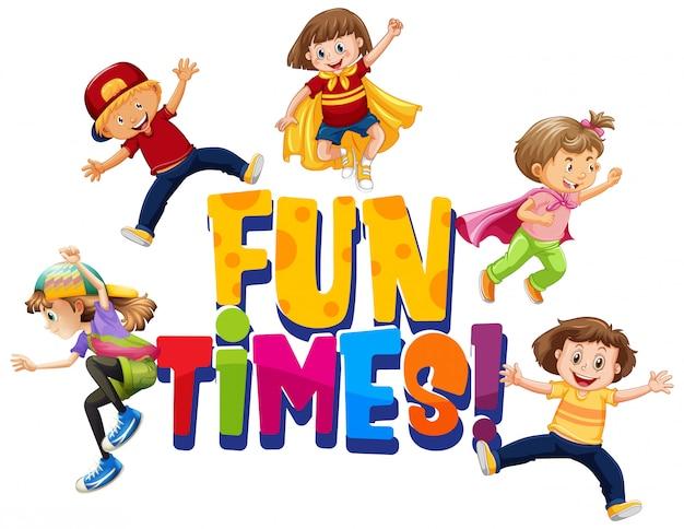 행복한 아이들과 단어 즐거운 시간을위한 글꼴 디자인