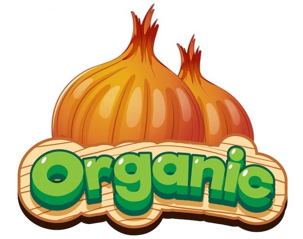 新鮮な玉ねぎとオーガニックな単語のフォントデザイン