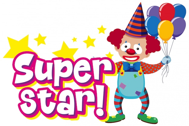 Дизайн шрифта для слова суперзвезда с забавным клоуном и воздушными шарами