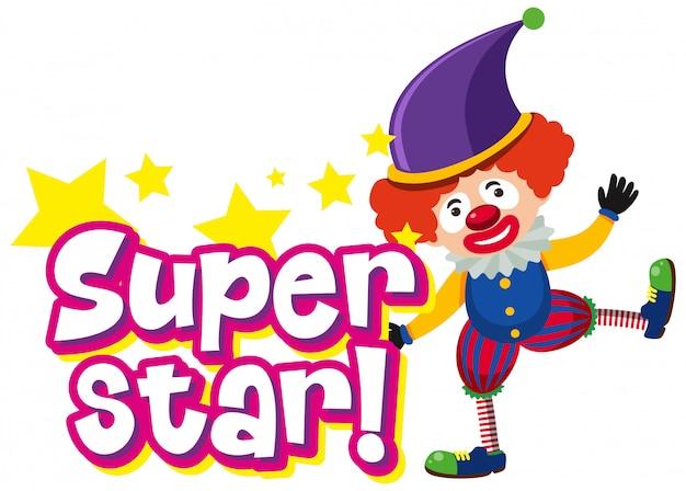 Дизайн шрифта для слова суперзвезда с забавным клоуном