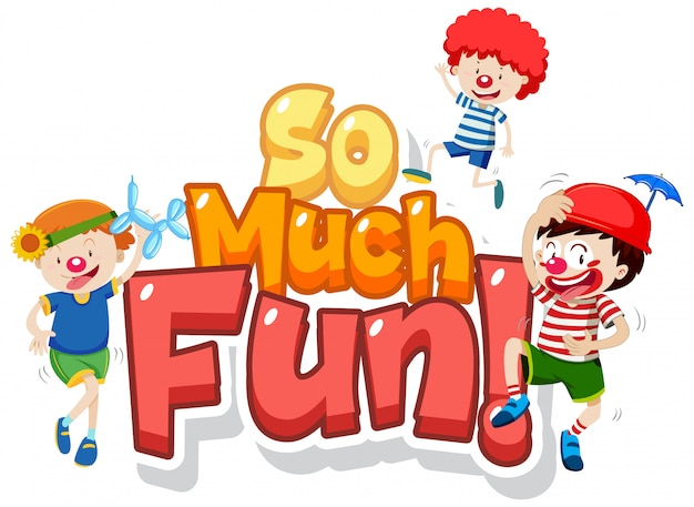 Font design for phrase so much fun with kids playing