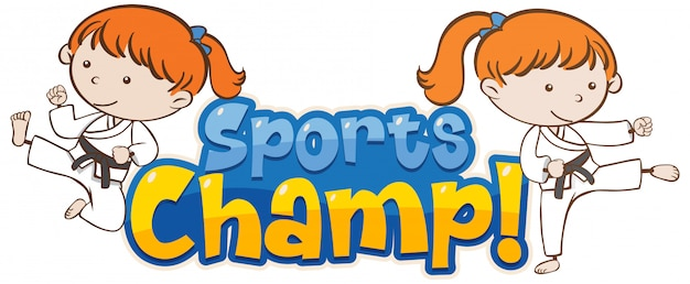Font design template for word sports champ with girls doing taekwando
