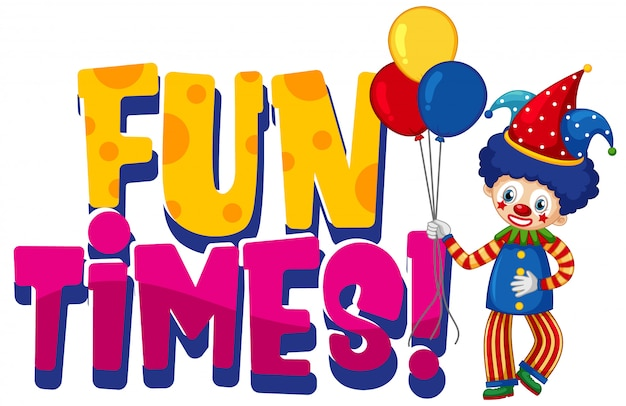 Font design for word fun times with funny clown on white background