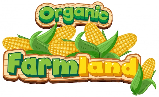 Font design for word organic farmland with sweet corn