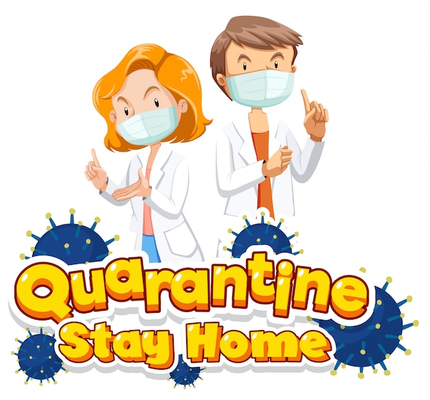 Font design for word quarantine stay home with two doctors