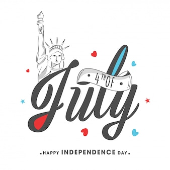 Font with sketching statue of liberty on white background for happy independence day celebration.