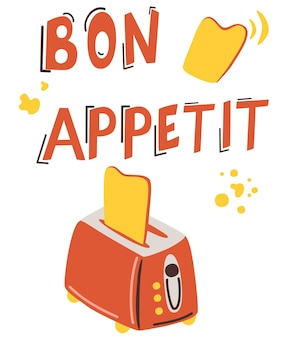 Food poster print lettering. toaster with flying bread and title bon appetite. kitchen utensil.