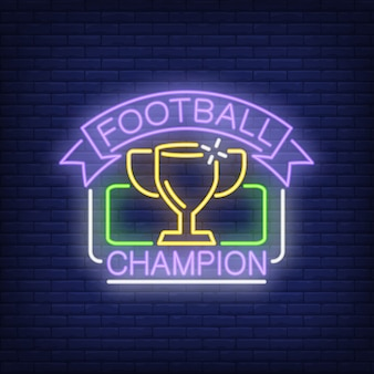 Football champion neon sign. Cup in rectangular frame and ribbon on brick wall background