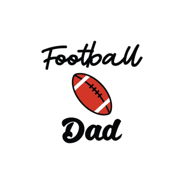 Football dad lettering quote typography