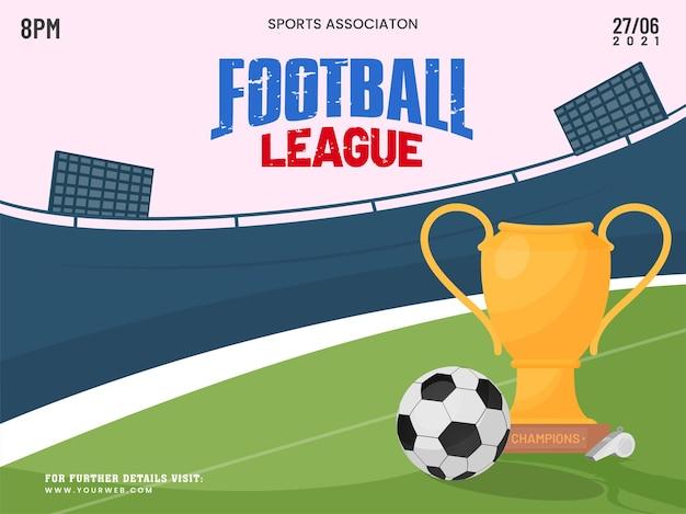 Концепция футбольной лиги с трофейным кубком и футбольным мячом на вид на стадион для рекламы.