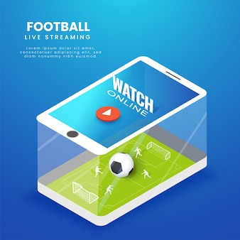 Football live streaming video play on 3d smartphone screen for advertising.