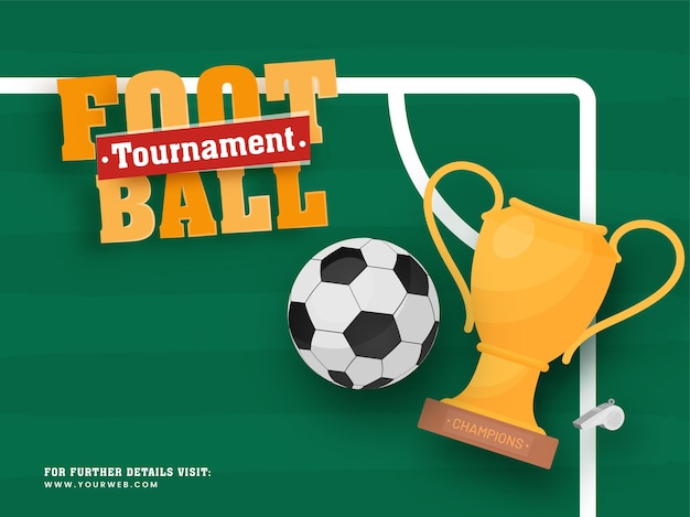 Football tournament poster design with trophy cup, whistle and soccer ball