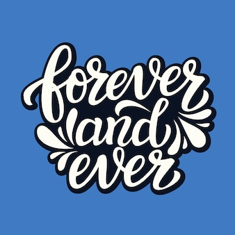 Forever and ever. wedding typography