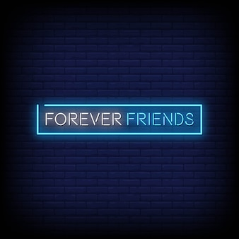 Forever friends neon signs style text