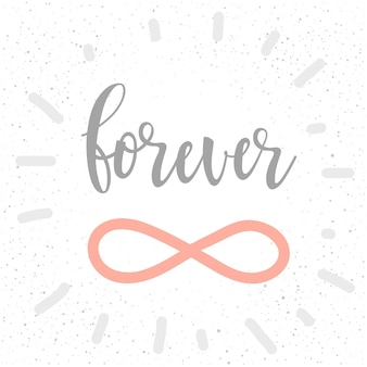 Forever. handwritten romantic quote lettering and hand drawn sign. doodle handmade love sketch for design t-shirt, romantic card, invitation, valentines day poster, album, scrapbook etc.