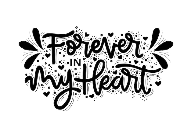Forever in my heart  hand lettering quotes vector illustration