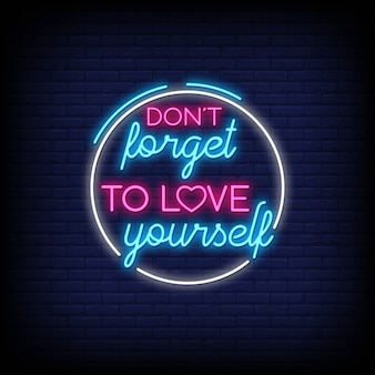 Don't forget to love yourself in neon signs. modern quote inspiration and motivation in neon style