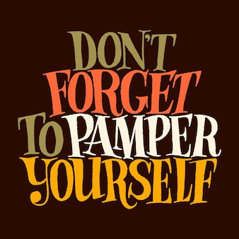 Do not forget to pamper yourself handdrawn lettering quote for spa