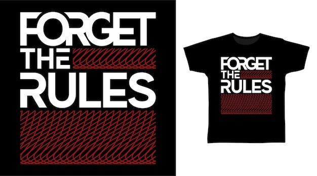ルールのタイポグラフィtシャツのデザインを忘れてください