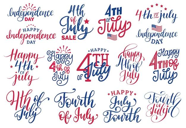 Четвертого июля набор рукописных фраз. коллекция каллиграфии для счастливого дня независимости соединенных штатов америки.