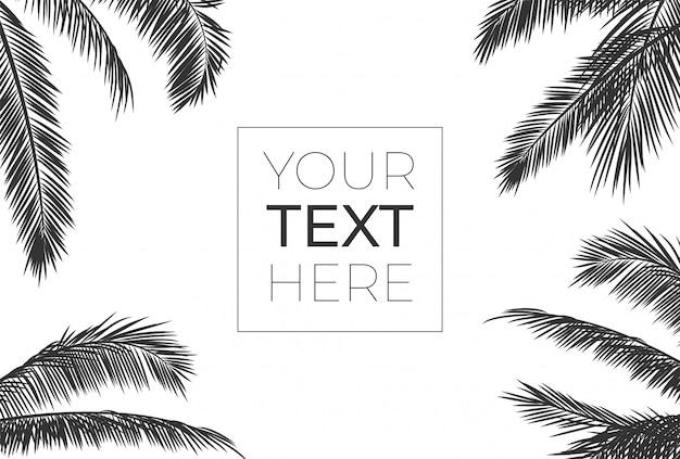 Рамка с реалистичными пальмовыми листьями. черный силуэт с местом для вашего текста на белом фоне. тропическая рамка для баннера, плакат, брошюра, обои. иллюстрации. ,