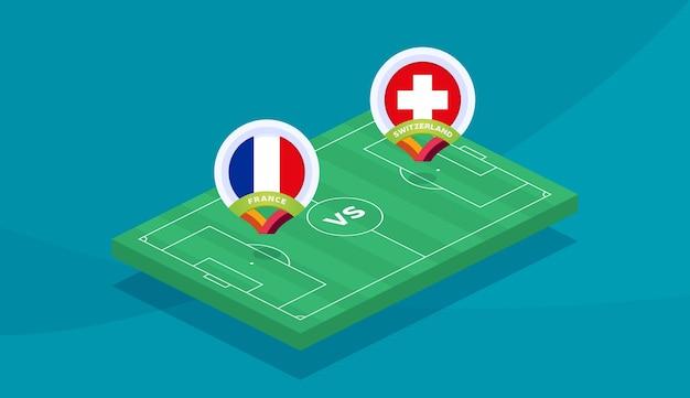 France vs switzerland round of 16 match, european football championship 2020 vector illustration. football 2020 championship match versus teams intro sport background