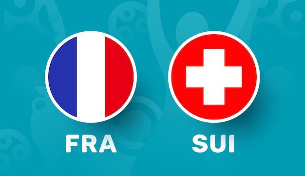 프랑스 대 스위스 16강 경기, 유럽 축구 선수권 대회 2020 벡터 일러스트레이션. 축구 2020 챔피언십 경기 대 팀 소개 스포츠 배경