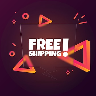 Free shipping. speech bubble banner with free shipping text. glassmorphism style. for business, marketing and advertising. vector on isolated background. eps 10.
