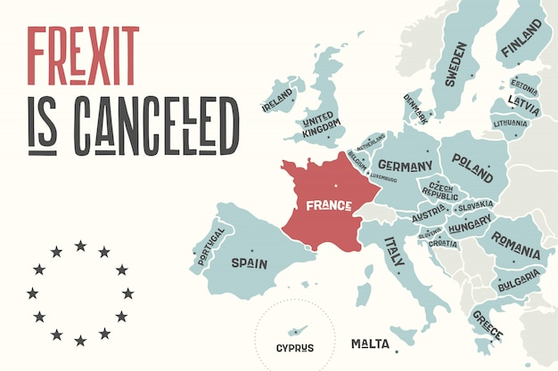 Frexit is cancelled. poster map of the european union