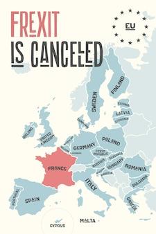 Frexit이 취소되었습니다. 붉은 색의 국가 이름과 프랑스가있는 유럽 연합의 포스터지도. 비즈니스, 경제, 정치, frexit 및 지리 테마에 대한 eu지도를 인쇄합니다.