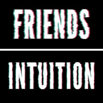 Слоган friend and intuition, голографическая и глюкографическая типография
