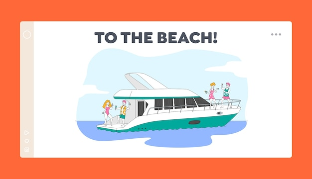 Friends company relaxing on luxury yacht at ocean landing page template. summertime vacation. happy characters rest on ship deck at sea, drinking champagne, dancing. linear people