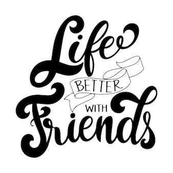 День дружбы рисованной надписи. лучше жить с друзьями. элементы вектора синхронизации для приглашений, плакатов, поздравительных открыток. дизайн футболки. цитаты о дружбе.