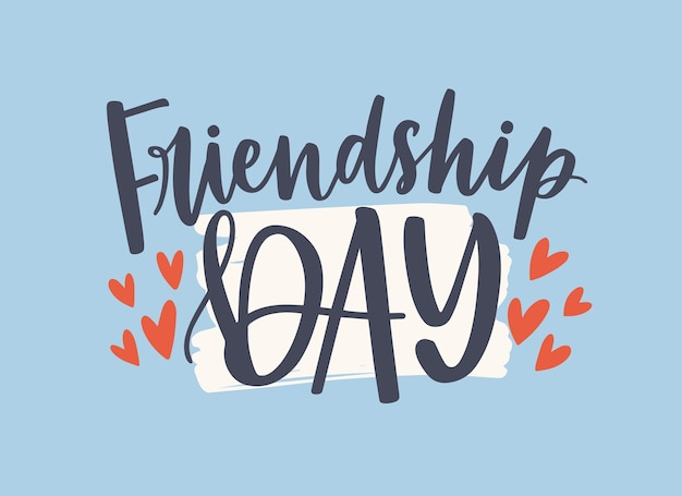 Friendship day text, lettering composition. holiday greeting card with calligraphy inscription, hearts and brushstroke. hand-written words for congratulation. colored flat vector illustration.