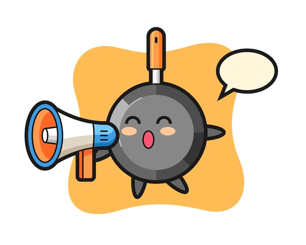 Frying pan character holding a megaphone