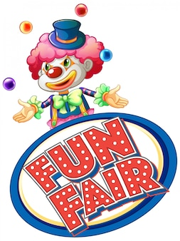 Fun fair sign with happy clown juggling balls