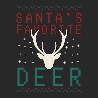 Забавный рождественский графический принт, дизайн футболки для уродливой рождественской вечеринки в свитере. праздничный декор с текстом - деды морозы любимые олени и украшения. забавный шаблон тройника типографии. фондовый вектор.